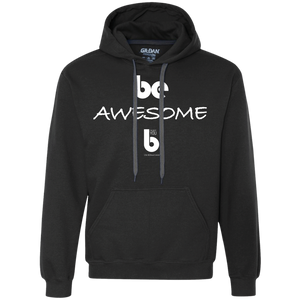 Be Awesome Heavyweight Pullover Fleece Sweatshirt