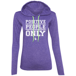Positive People Only Ladies' LS T-Shirt Hoodie