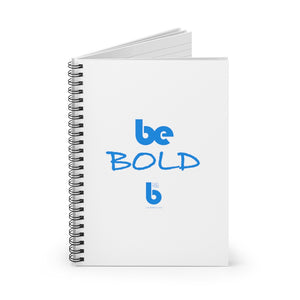 Be Bold- Spiral Notebook - Ruled Line