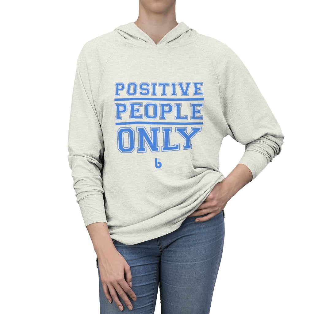 Positive People Only Unisex Tri-Blend Hoodie