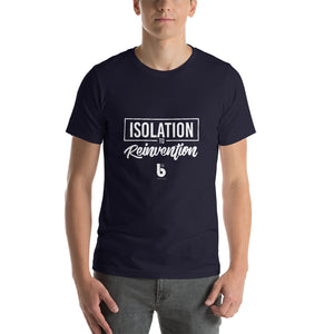 Isolation to reinvention Short-Sleeve Unisex T-Shirt