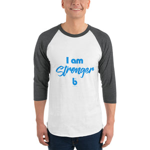 I am Stronger 3/4 sleeve raglan shirt