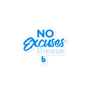 No Excuses. Bubble-free stickers