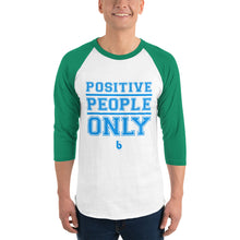 Load image into Gallery viewer, Positive People Only 3/4 sleeve raglan shirt