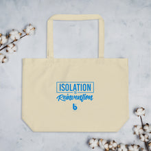 Load image into Gallery viewer, Isoation to Reinvention Large organic tote bag