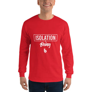 Isolation to Being Men's Long Sleeve Shirt