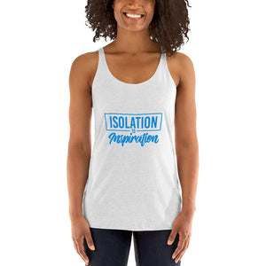 Isolation to Inspiration- Women's Racerback Tank