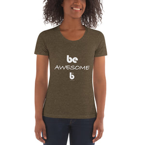Be Awesome Women's Crew Neck T-shirt