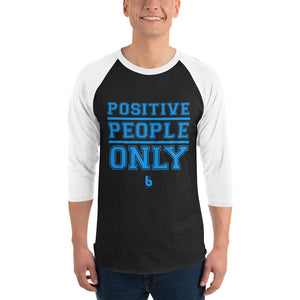 Positive People Only 3/4 sleeve raglan shirt