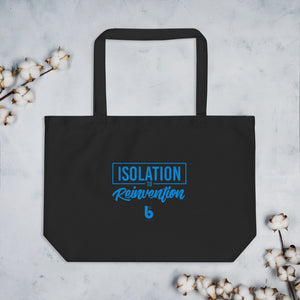 Isoation to Reinvention Large organic tote bag