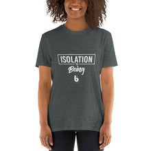 Load image into Gallery viewer, Isolation to Being Short-Sleeve Unisex T-Shirt