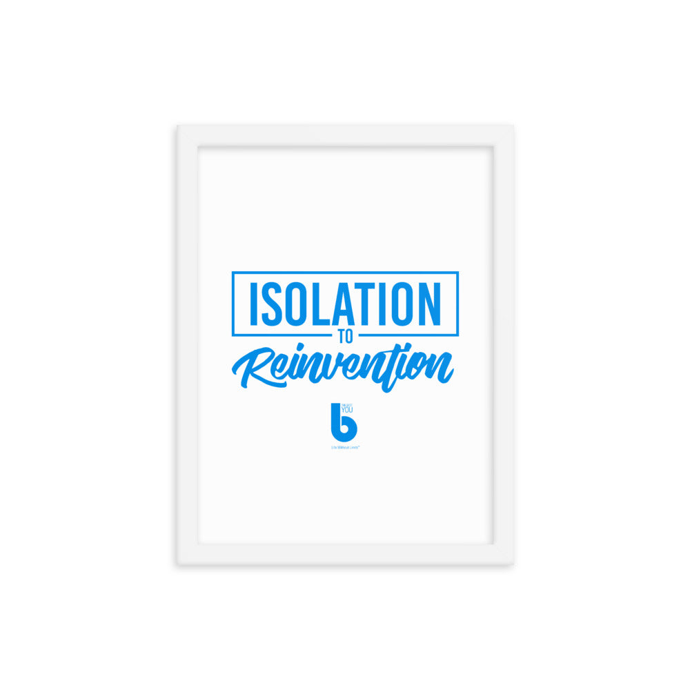 Isolation to Reinvention Framed poster