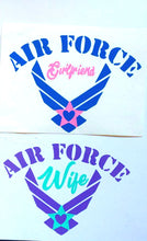 Load image into Gallery viewer, Air Force Wife Decal - Air Force Mom Decal - Military - Military Spouse Yeti Cup Decal - Car Decal - Water Bottle Decal - Tumbler Sticker