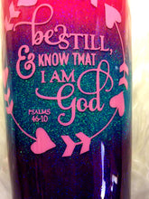 Load image into Gallery viewer, READY TO SHIP - Be Still and Know That I am God Holographic Glitter Tumbler Cup - Christian - Faith - Pink, Blue, Purple - 20 oz