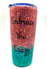 Load image into Gallery viewer, Embrace the Crazy Holographic Glitter Tumbler - Pink and Turquoise - Mom Life - Busy Mom Gift - Mother's Day Tumbler - Insulated - 20 oz