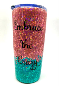 Embrace the Crazy Holographic Glitter Tumbler - Pink and Turquoise - Mom Life - Busy Mom Gift - Mother's Day Tumbler - Insulated - 20 oz