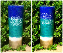 Load image into Gallery viewer, Beach Please Tumbler, Life is better at the beach tumbler - Personalized, Glitter Beach Tumbler, Stainless Steel, Holographic Glitter, 20 oz