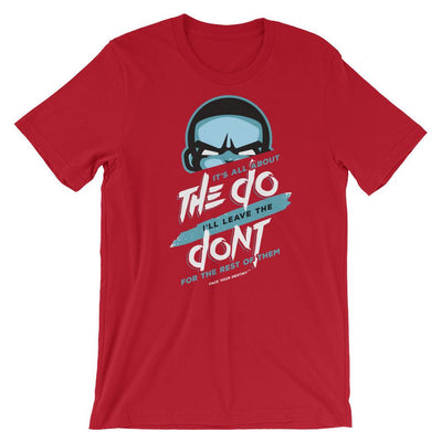Its all about the do Unisex T-Shirt