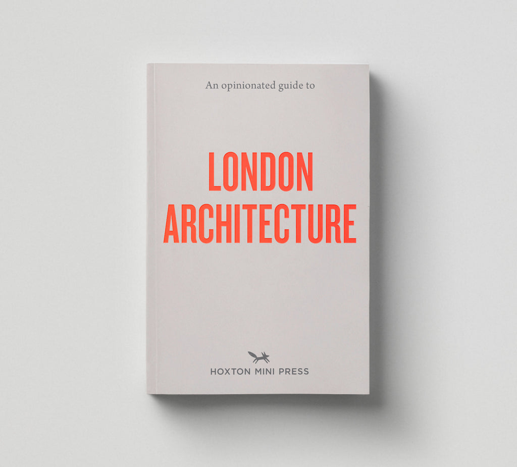 PRE-ORDER: 5 OPINIONATED GUIDES: (East London, Architecture, Vegan, Green Spaces & Independent) - save 20%