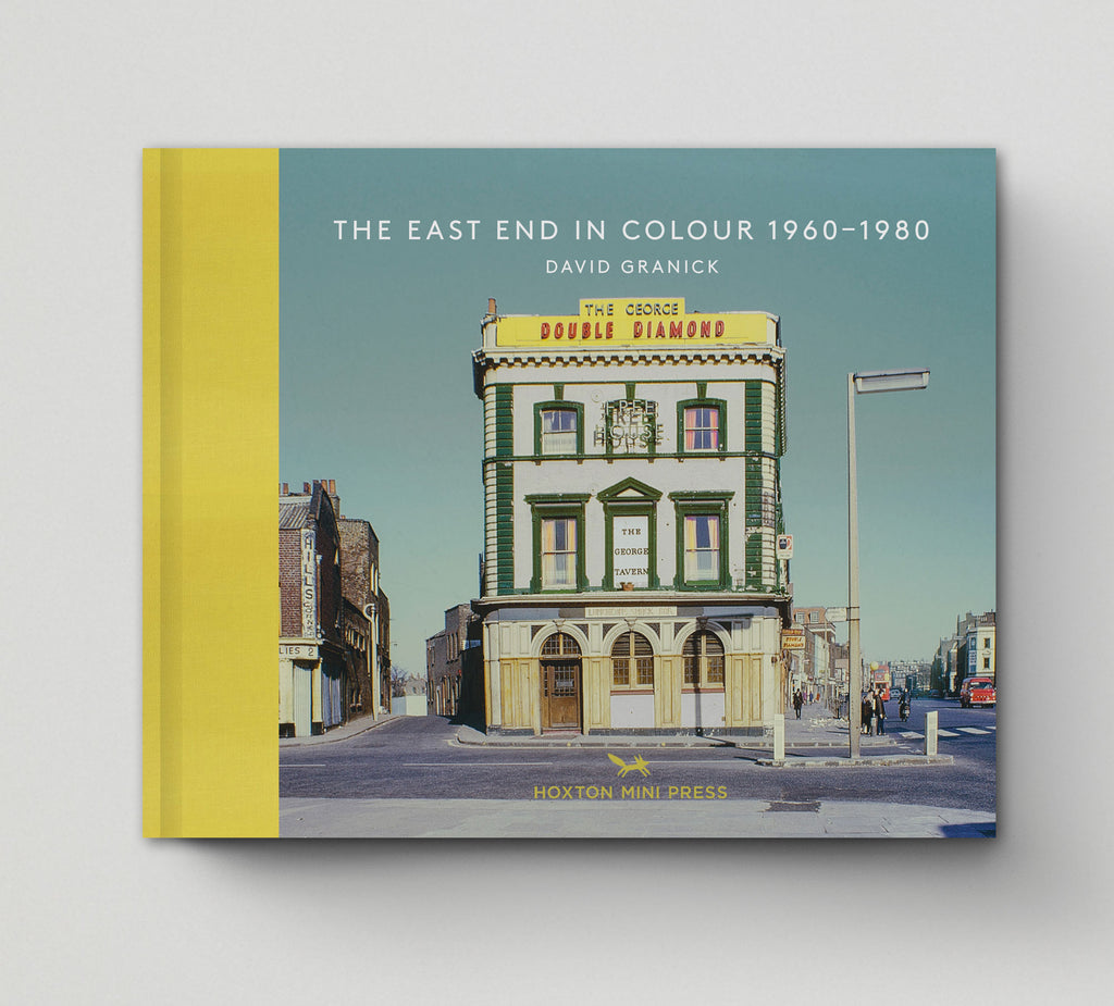 The East End in Colour 1960-1980 (Book 1: Vintage Britain)