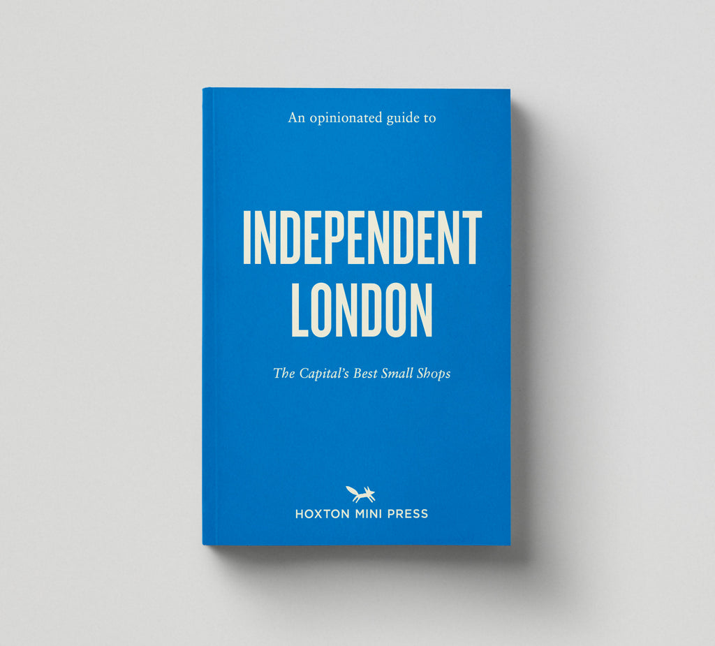 An Opinionated Guide to Independent London
