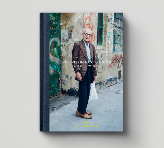 I've Lived in East London for 86 ½ Years (Photo Book 1)
