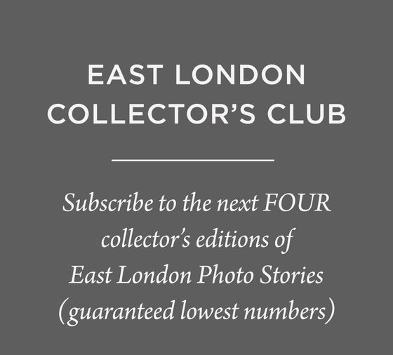 COLLECTOR'S CLUB (Save 25%): East London Photo Stories