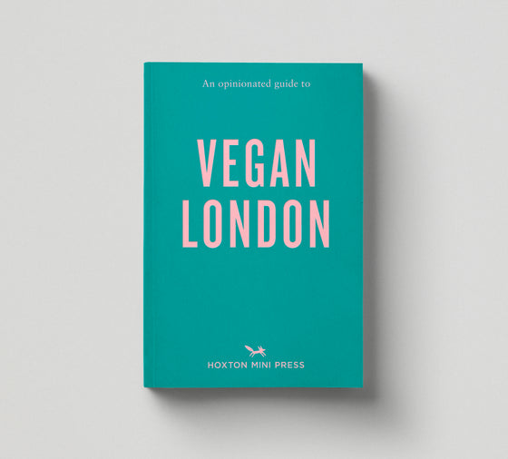 PRE-ORDER: An Opinionated Guide to Vegan London