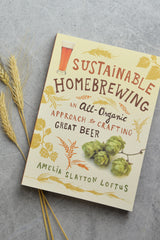 Sustainable Homebrewing:  An All Organic Approach to Crafting Great Beer