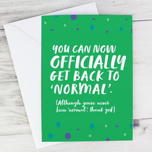 "Personalised ""Never Normal"" End of Treatment Card"