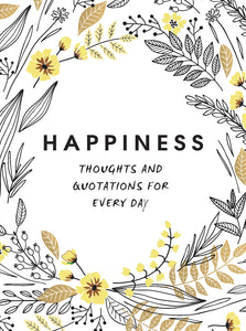 Happiness: Thoughts and quotations for every day book