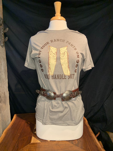 """Put your ranch pants on and handle shit"" T-Shirt"