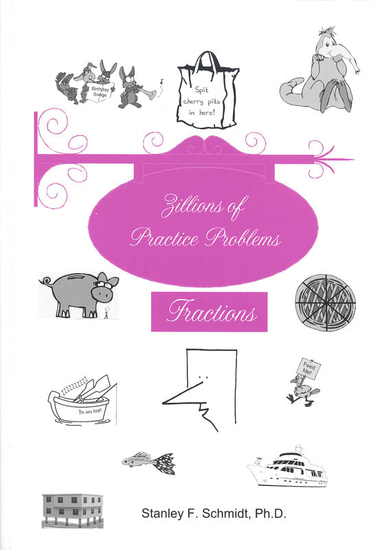 Life of Fred: Fractions (Zillions of Practice Problems)