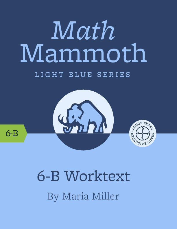 Math Mammoth – Grade 6-B Worktext
