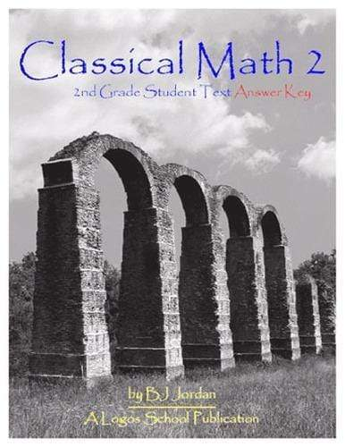 Classical Math – Grade 2: Student Workbook Answer Key