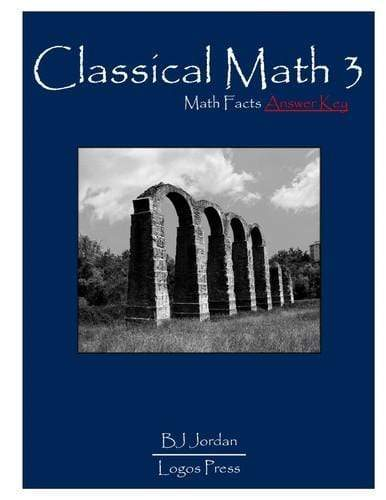 Classical Math – Grade 3: Math Facts Answer Key