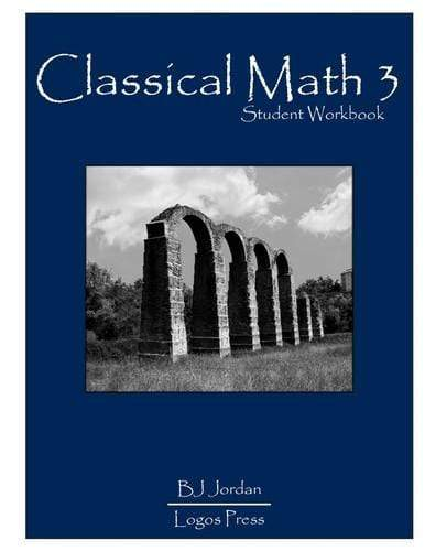 Classical Math – Grade 3: Student Workbook