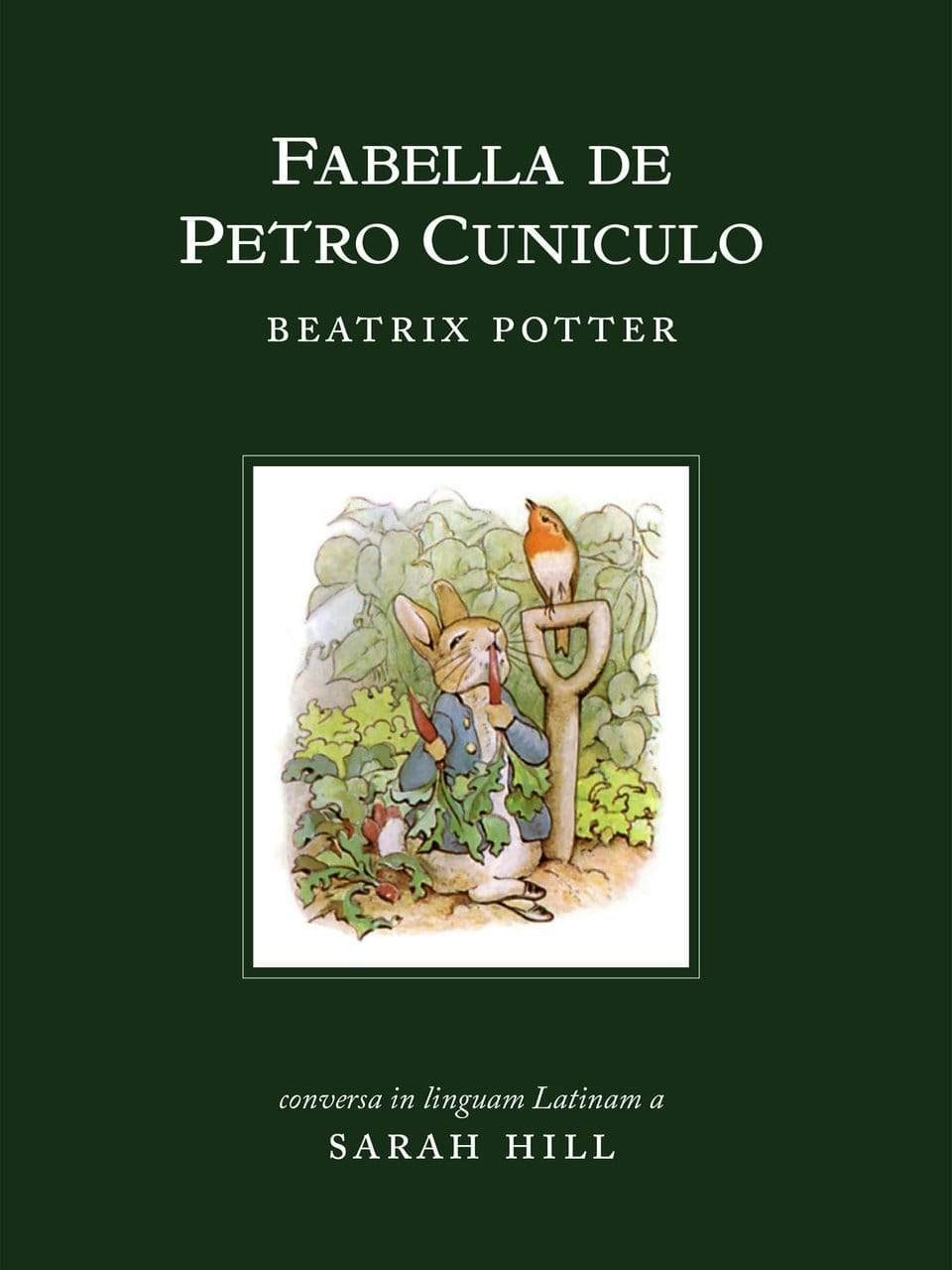 Fabella de Petro Cuniculo (The Tale of Peter Rabbit)