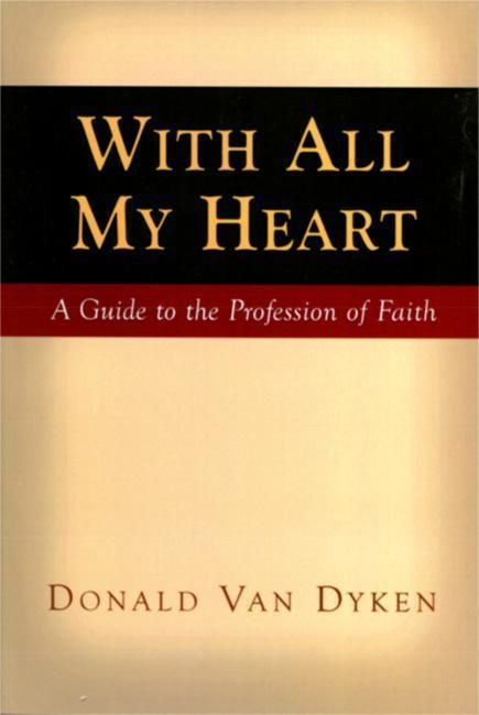 With All My Heart: A Guide to the Profession of Faith