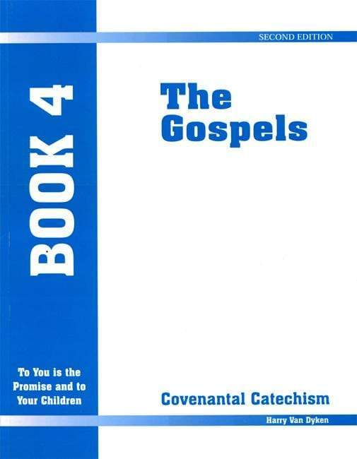 Covenantal Catechism, Book 4: The Gospels