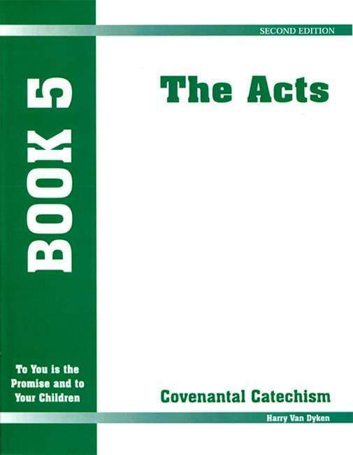 Covenantal Catechism, Book 5: Acts