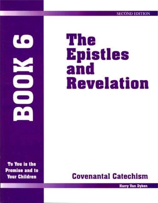 Covenantal Catechism, Book 6: The Epistles and Revelation