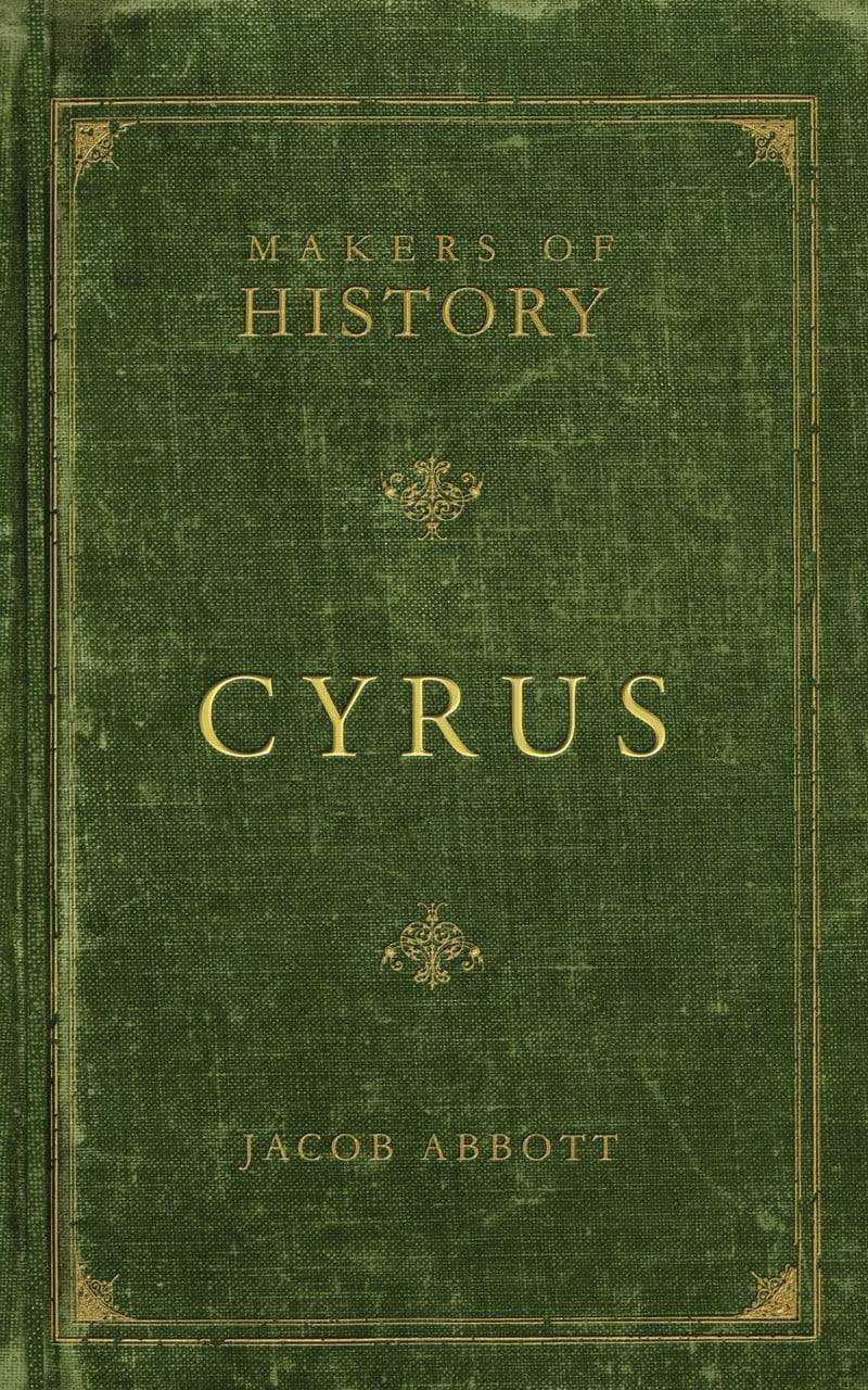 Makers of History: Cyrus
