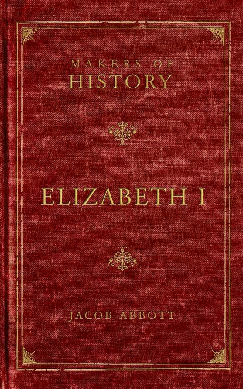 Makers of History: Elizabeth I