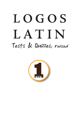 Logos Latin 1 Tests & Quizzes