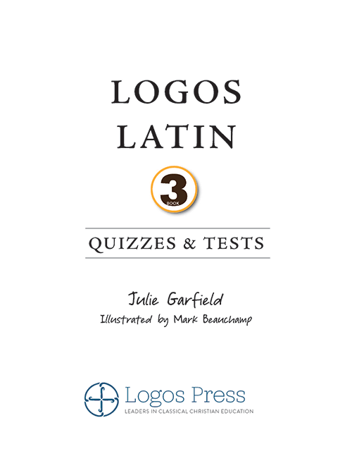 Logos Latin 3 Quizzes and Tests