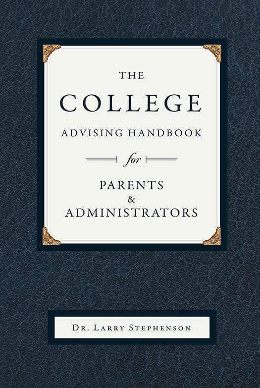 The College Advising Handbook for Parents and Administrators