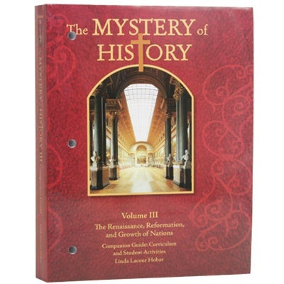The Mystery of History Volume III Companion Guide