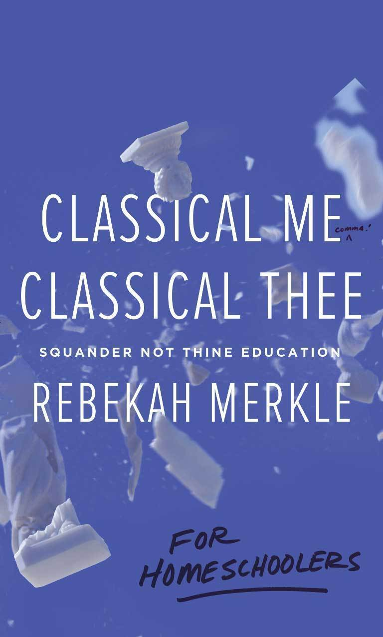 Classical Me, Classical Thee for Homeschoolers