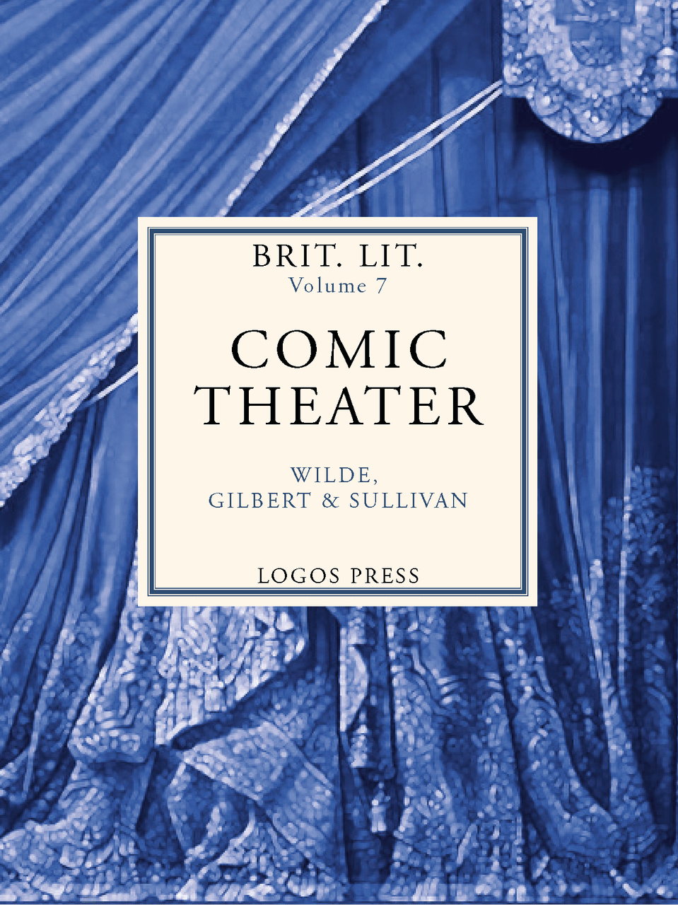 Brit Lit Vol. VII – Comic Theater